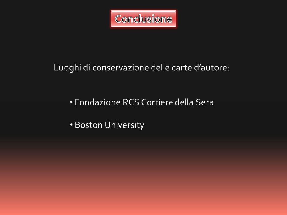 Luoghi di conservazione delle carte dautore: Fondazione RCS Corriere della Sera Boston University