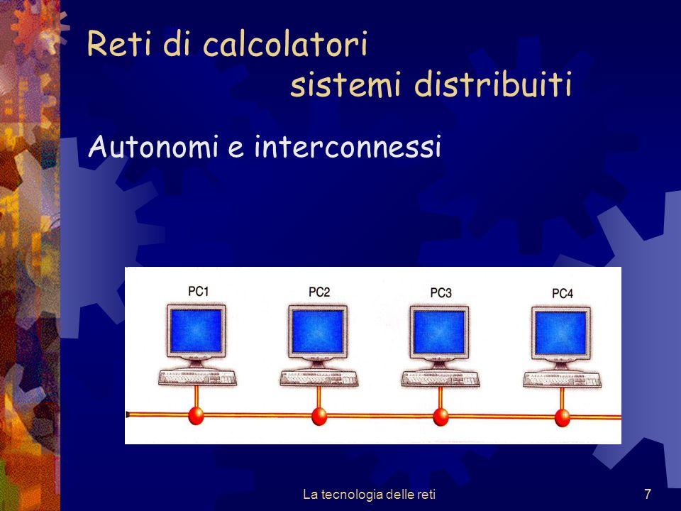 58 I dispositivi di interconnessione della rete a livello 2 sono: Gli switch I bridge
