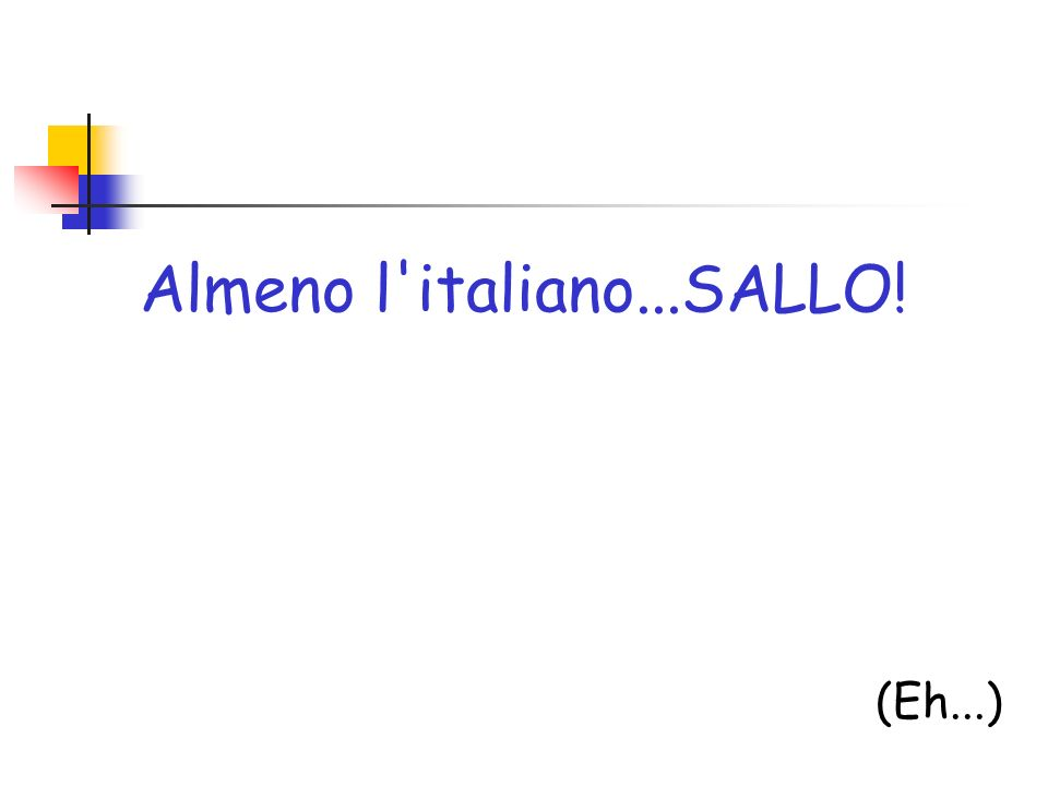 Almeno l'italiano...SALLO! (Eh...)