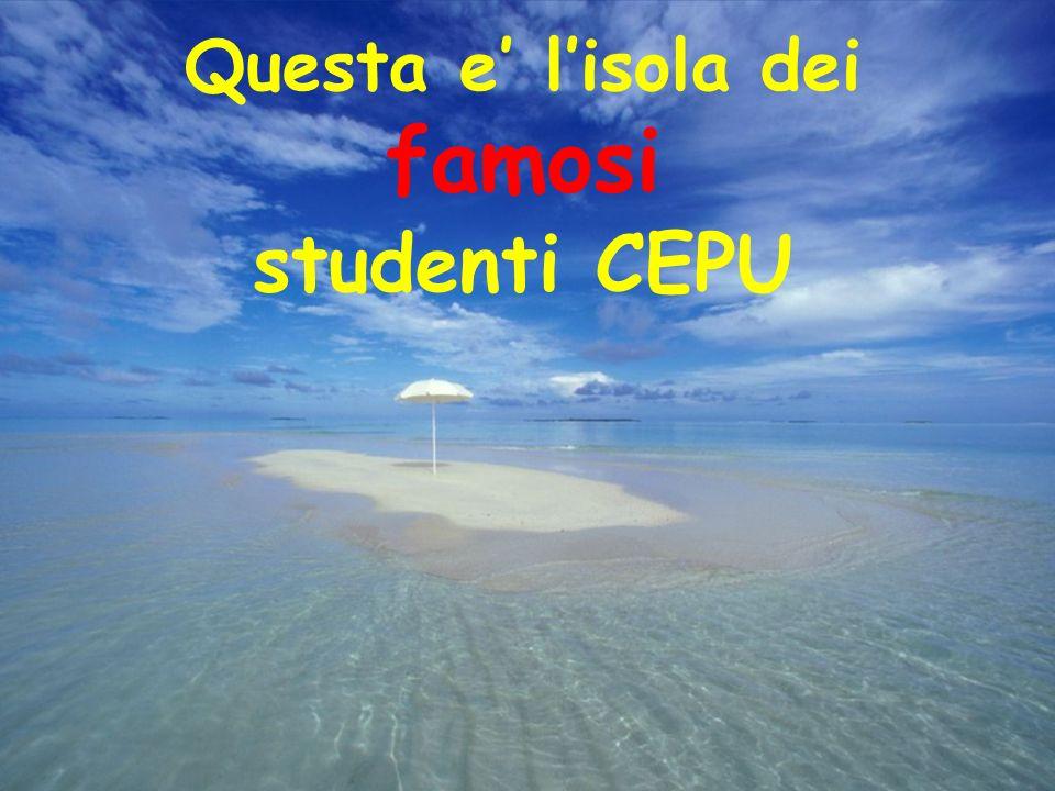 Questa e lisola dei famosi studenti CEPU