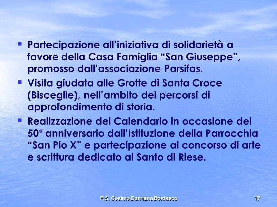 F.S. Cosimo Damiano Bordasco17 Partecipazione alliniziativa di solidarietà a favore della Casa Famiglia San Giuseppe, promosso dallassociazione Parsif