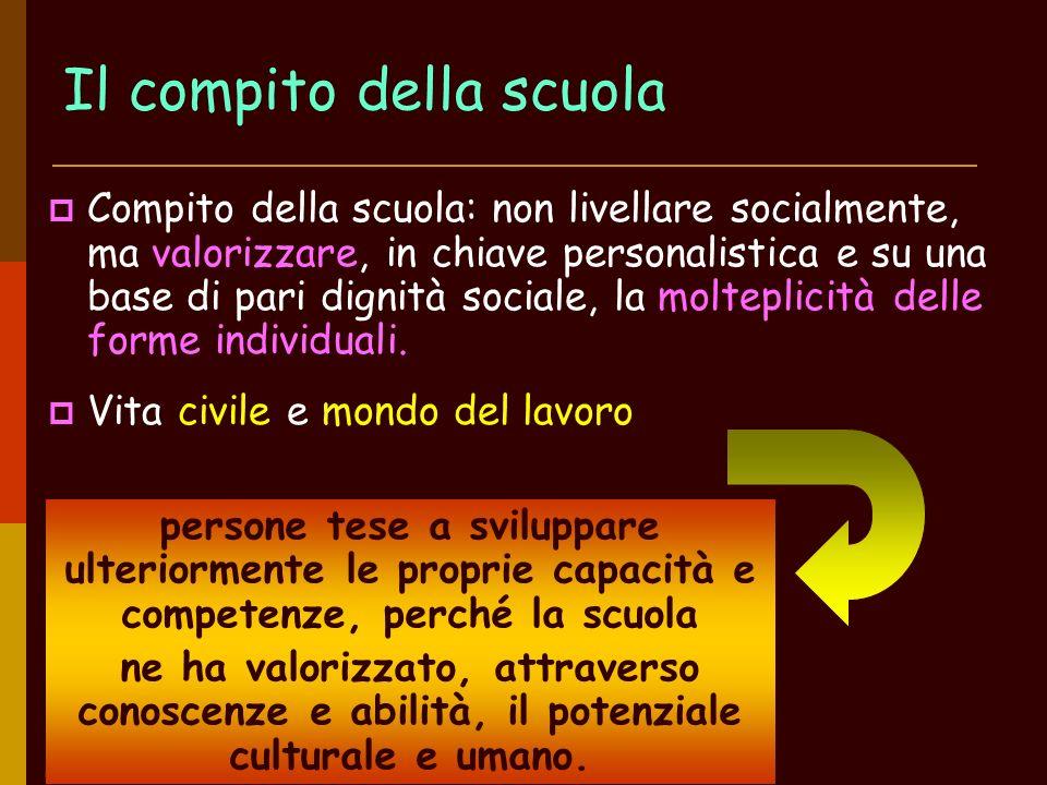 USR Veneto - Stefano Quaglia 2005 Il compito della scuola Compito della scuola: non livellare socialmente, ma valorizzare, in chiave personalistica e