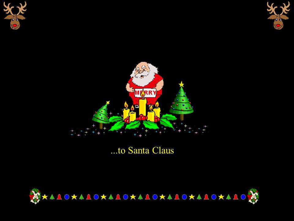 ...to Santa Claus