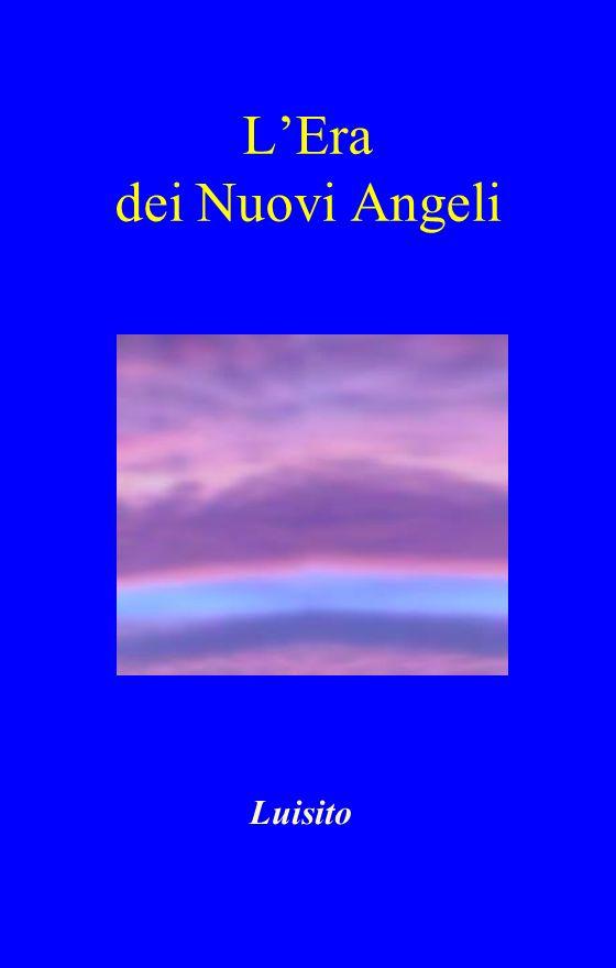 LEra dei Nuovi Angeli Luisito