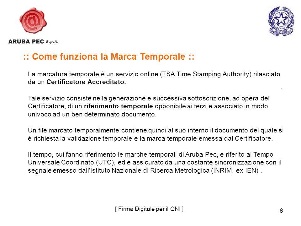 6 :: Come funziona la Marca Temporale :: La marcatura temporale è un servizio online (TSA Time Stamping Authority) rilasciato da un Certificatore Accr