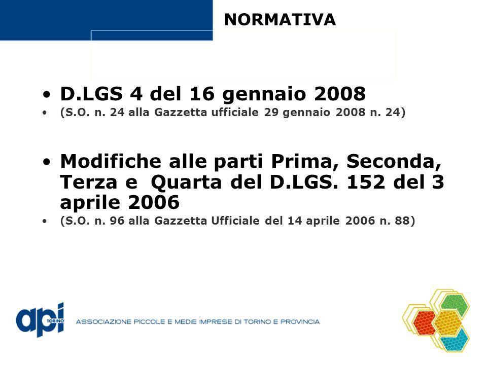 NORMATIVA D.LGS 4 del 16 gennaio 2008 (S.O. n. 24 alla Gazzetta ufficiale 29 gennaio 2008 n. 24) Modifiche alle parti Prima, Seconda, Terza e Quarta d