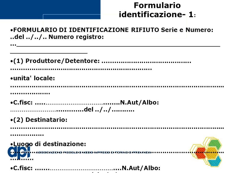 Formulario identificazione- 1 : FORMULARIO DI IDENTIFICAZIONE RIFIUTO Serie e Numero:..del../../..