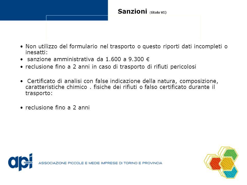 Sanzioni ( titolo VI) Non utilizzo del formulario nel trasporto o questo riporti dati incompleti o inesatti: sanzione amministrativa da 1.600 a 9.300