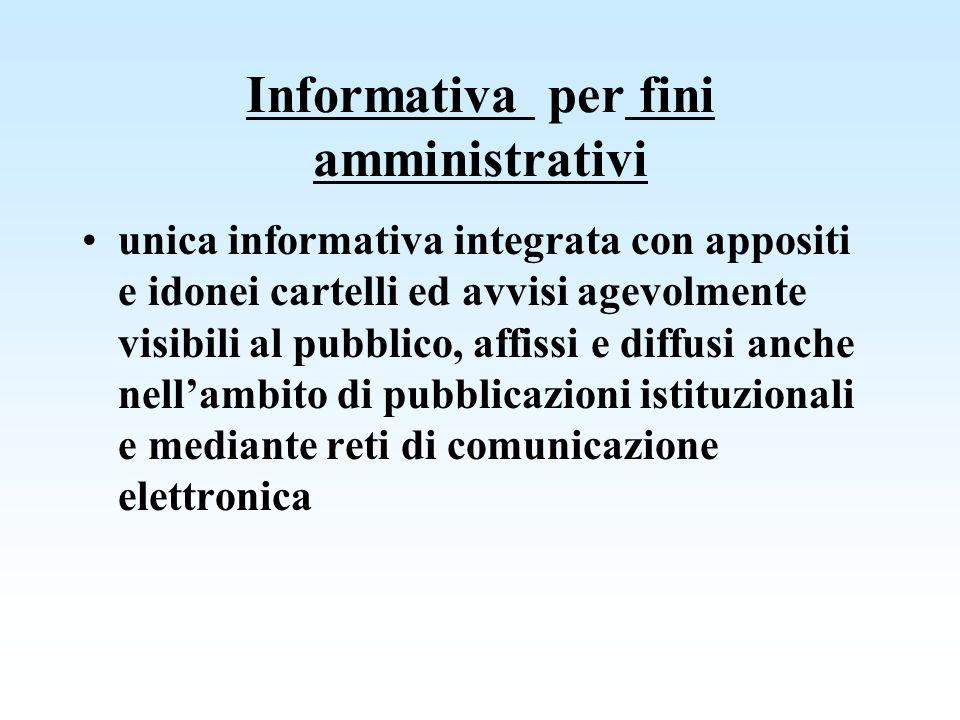 Informativa per fini amministrativi unica informativa integrata con appositi e idonei cartelli ed avvisi agevolmente visibili al pubblico, affissi e d