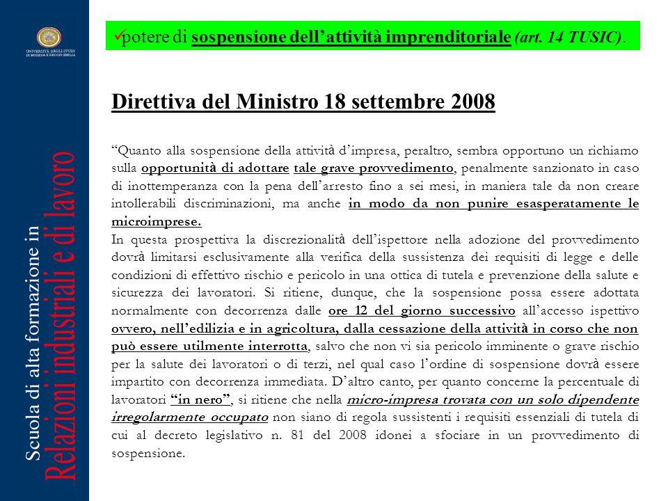 Direttiva del Ministro 18 settembre 2008 Quanto alla sospensione della attivit à d impresa, peraltro, sembra opportuno un richiamo sulla opportunit à