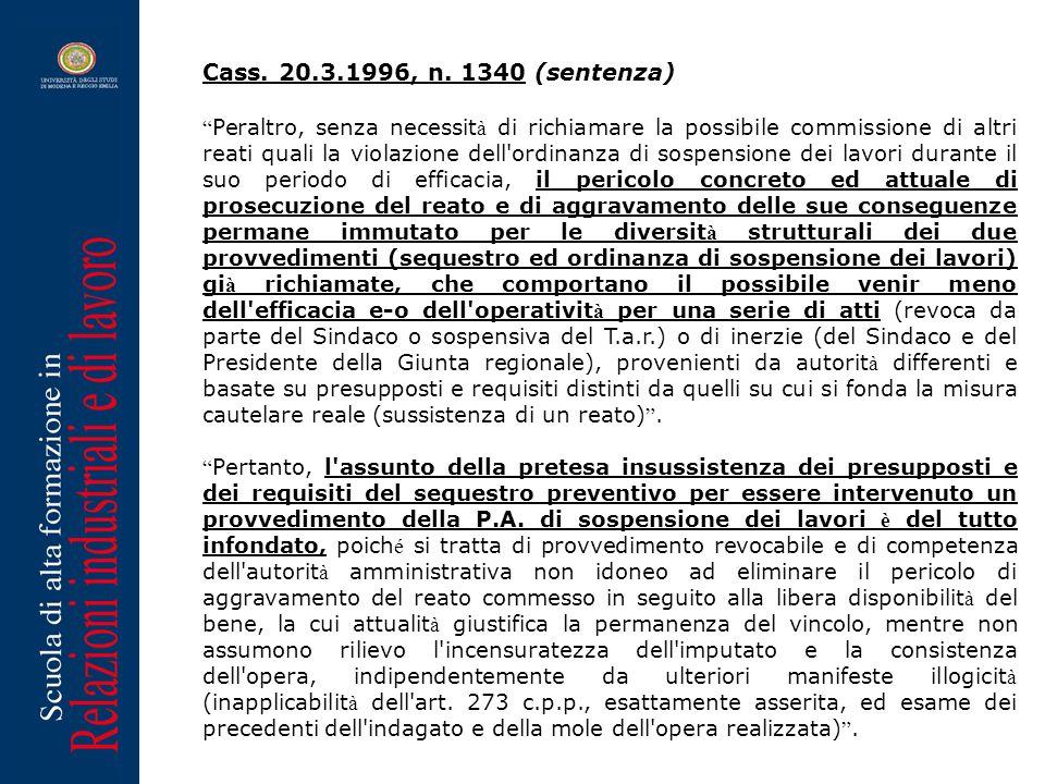 Peraltro, senza necessit à di richiamare la possibile commissione di altri reati quali la violazione dell'ordinanza di sospensione dei lavori durante
