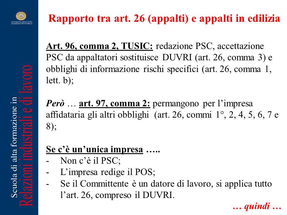 Rapporto tra art. 26 (appalti) e appalti in edilizia Art. 96, comma 2, TUSIC: redazione PSC, accettazione PSC da appaltatori sostituisce DUVRI (art. 2