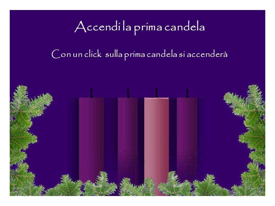 Accendi la prima candela Con un click sulla prima candela si accenderà