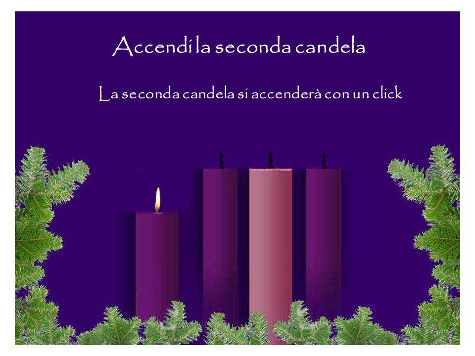 Accendi la seconda candela La seconda candela si accenderà con un click