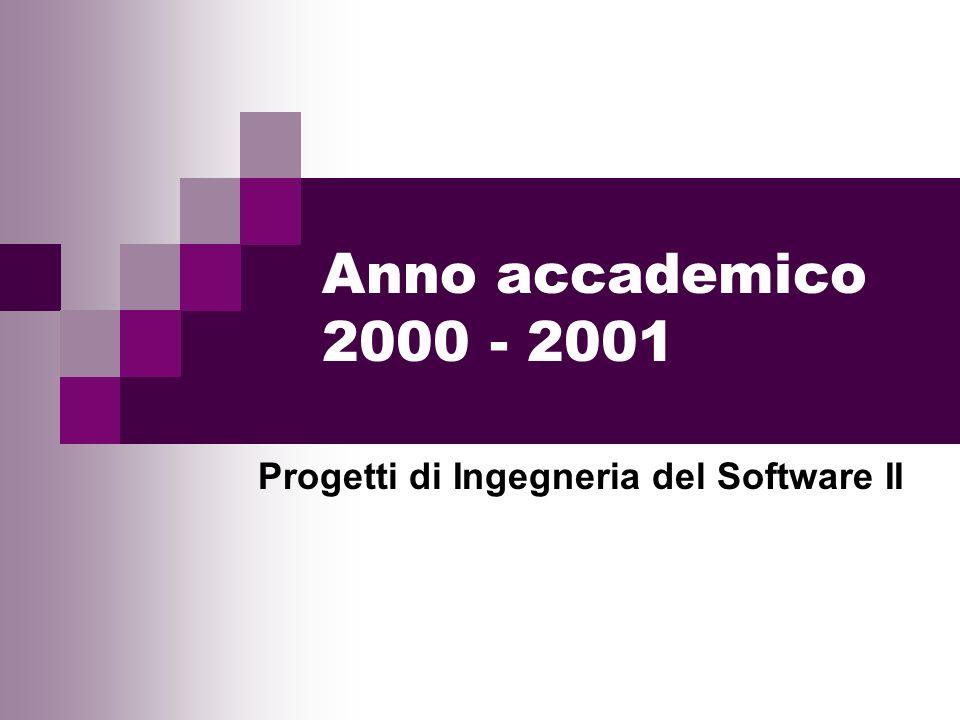 Anno accademico 2000 - 2001 Progetti di Ingegneria del Software II