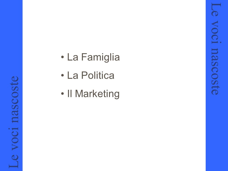 La Famiglia La Politica Il Marketing Le voci nascoste