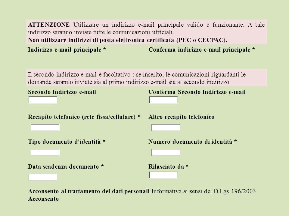 ATTENZIONE Utilizzare un indirizzo e-mail principale valido e funzionante. A tale indirizzo saranno inviate tutte le comunicazioni ufficiali. Non util