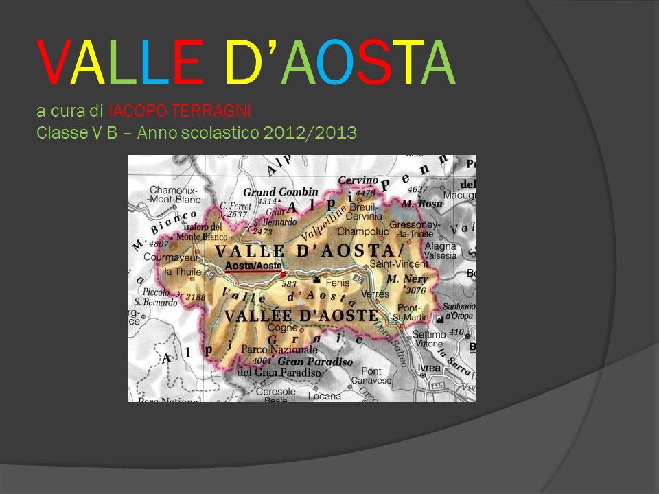 VALLE DAOSTA a cura di IACOPO TERRAGNI Classe V B – Anno scolastico 2012/2013
