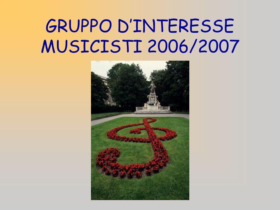 GRUPPO DINTERESSE MUSICISTI 2006/2007