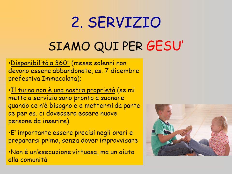 2. SERVIZIO Disponibilità a 360° (messe solenni non devono essere abbandonate, es.