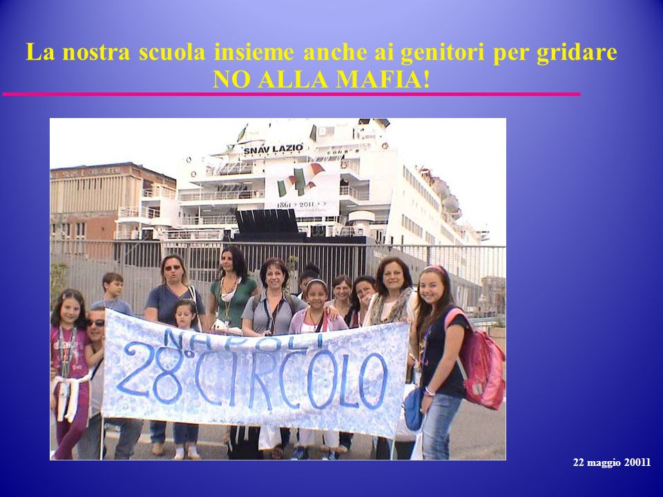 La nostra scuola insieme anche ai genitori per gridare NO ALLA MAFIA! 22 maggio 20011