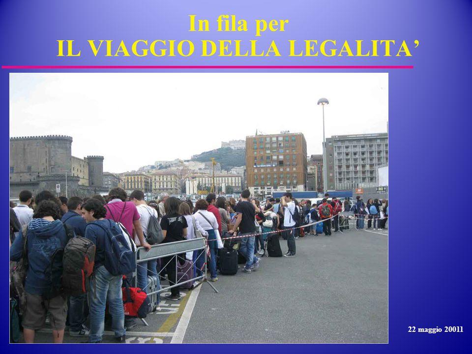In fila per IL VIAGGIO DELLA LEGALITA 22 maggio 20011