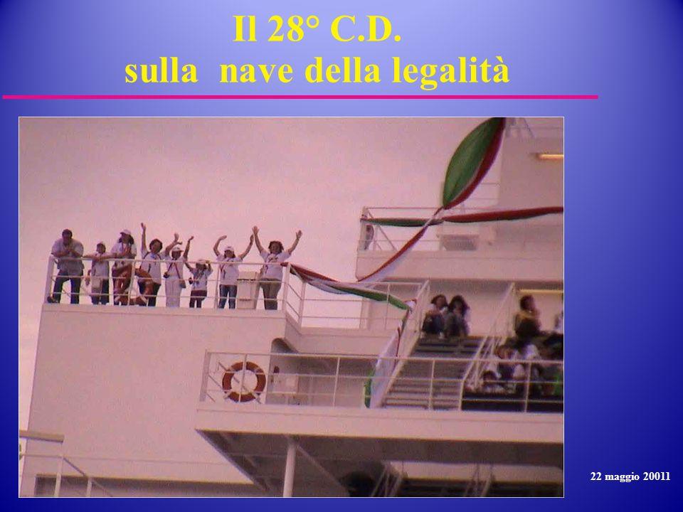 Il 28° C.D. sulla nave della legalità 22 maggio 20011