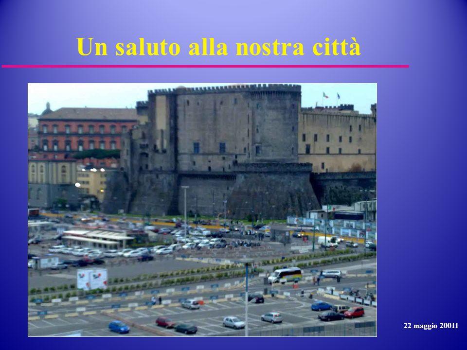 Un saluto alla nostra città 22 maggio 20011