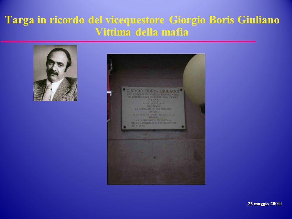 Targa in ricordo del vicequestore Giorgio Boris Giuliano Vittima della mafia 23 maggio 20011