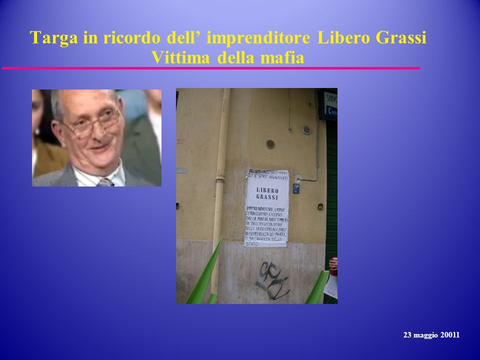 Targa in ricordo dell imprenditore Libero Grassi Vittima della mafia 23 maggio 20011