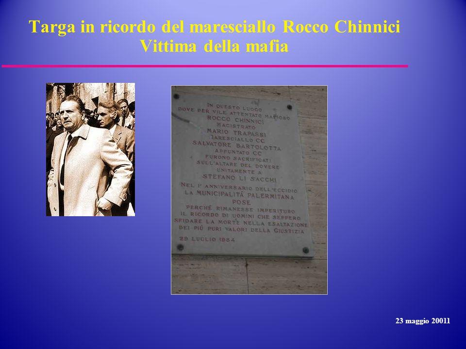 Targa in ricordo del maresciallo Rocco Chinnici Vittima della mafia 23 maggio 20011