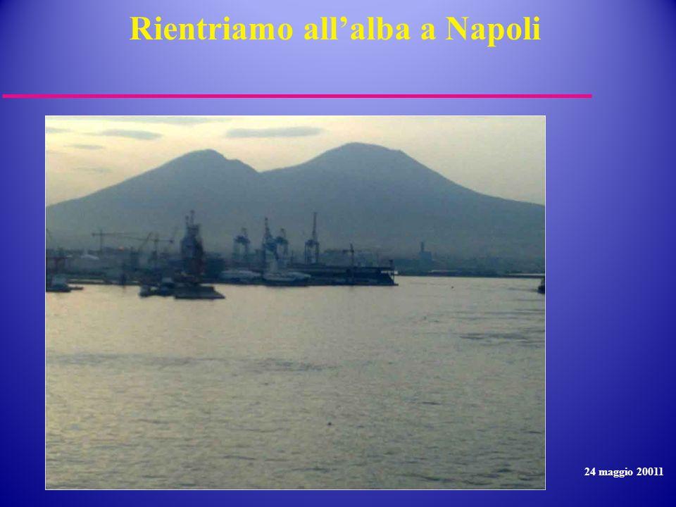 Rientriamo allalba a Napoli 24 maggio 20011