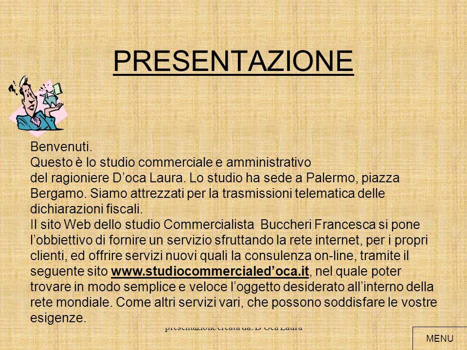 presentazione creata da: D Oca Laura ELENCO PER LA NAVIGAZIONE Presentazione Informazione Offerte Moduli Ulteriori informazioni