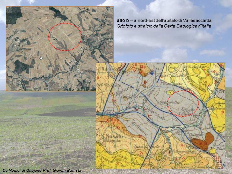 Sito b – a nord-est dellabitato di Vallesaccarda Ortofoto e stralcio dalla Carta Geologica dItalia De Medici di Ottajano Prof. Giovan Battista