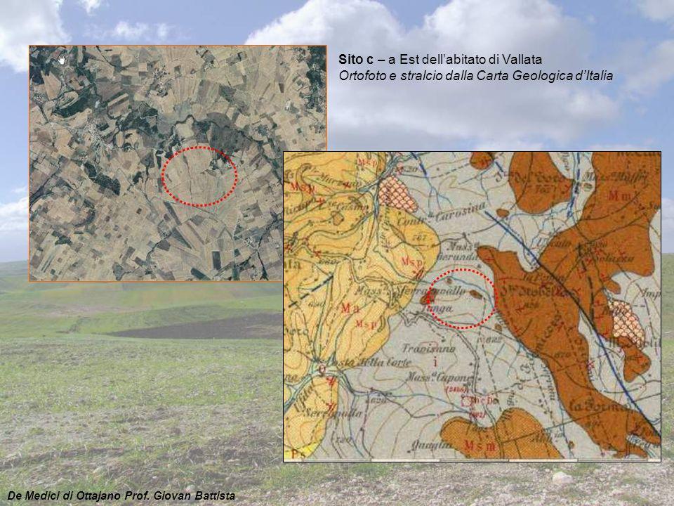 Sito c – a Est dellabitato di Vallata Ortofoto e stralcio dalla Carta Geologica dItalia De Medici di Ottajano Prof. Giovan Battista