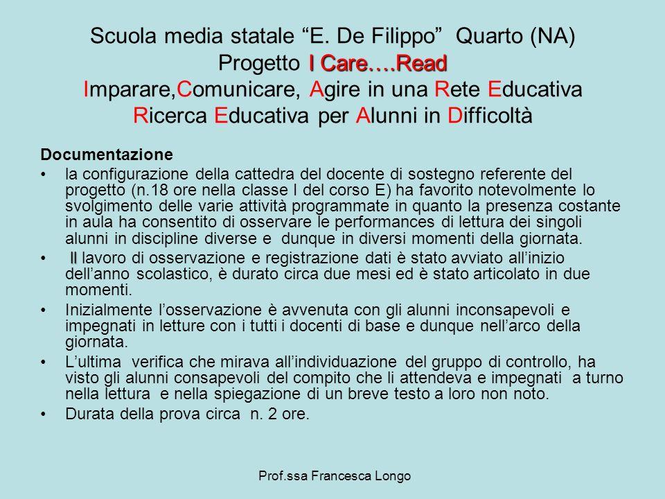 Documentazione la configurazione della cattedra del docente di sostegno referente del progetto (n.18 ore nella classe I del corso E) ha favorito notev