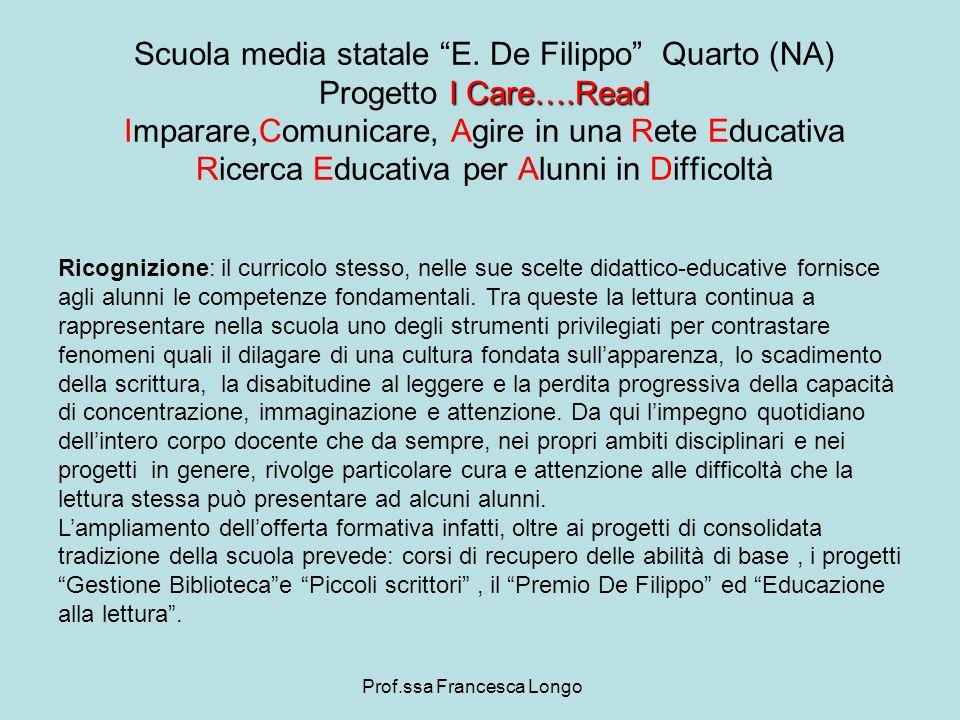 Prof.ssa Francesca Longo Ricognizione: il curricolo stesso, nelle sue scelte didattico-educative fornisce agli alunni le competenze fondamentali. Tra