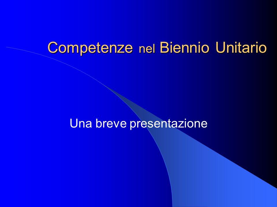 Competenze nel Biennio Unitario Una breve presentazione