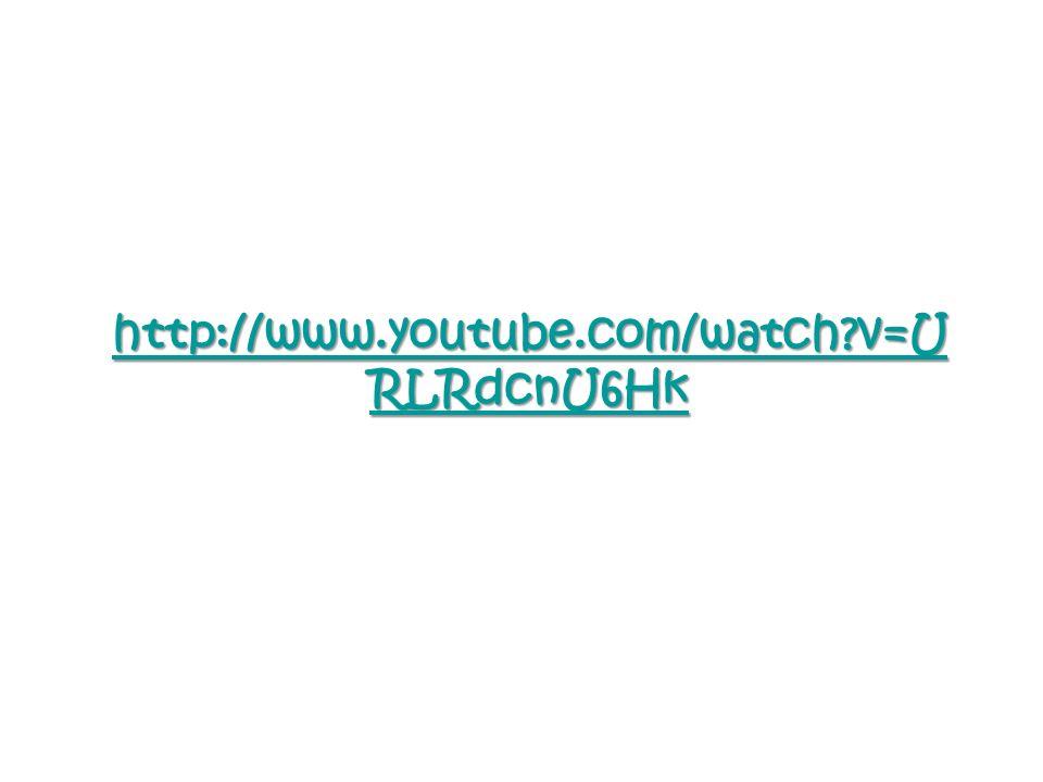 http://www.youtube.com/watch?v=U RLRdcnU6Hk http://www.youtube.com/watch?v=U RLRdcnU6Hk