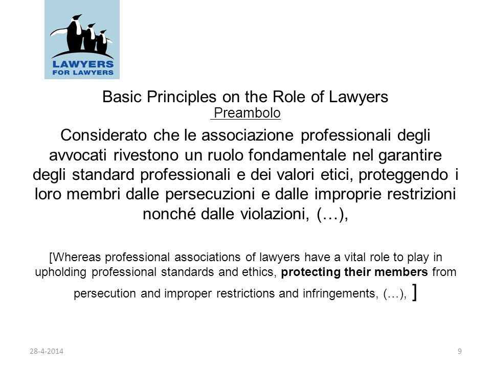 Basic Principles on the Role of Lawyers Preambolo Considerato che le associazione professionali degli avvocati rivestono un ruolo fondamentale nel gar