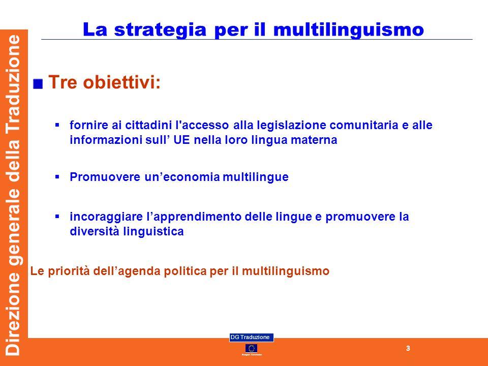 European Commission DG Traduzione 4 Direzione generale della Traduzione I cardini del multilinguismo europeo Regolamento del Consiglio n.