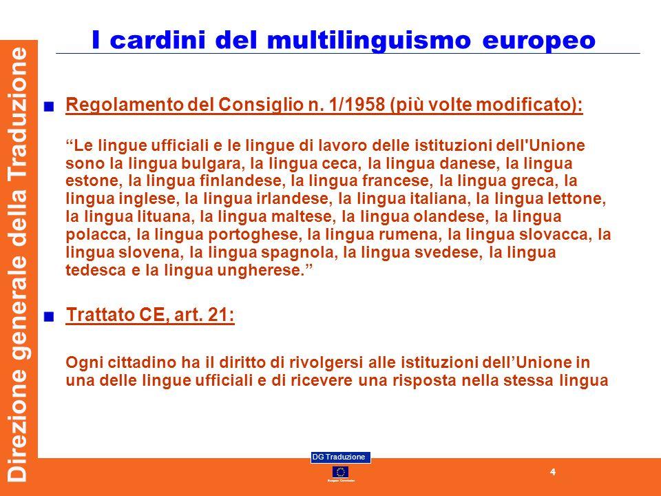 European Commission DG Traduzione 15 Direzione generale della Traduzione Commissione europea DG Traduzione Unità Antenne e rapporti con le Rappresentanze Claudia.DE-STEFANIS@ec.europa.eu@ec.europa.eu Grazie dellattenzione!