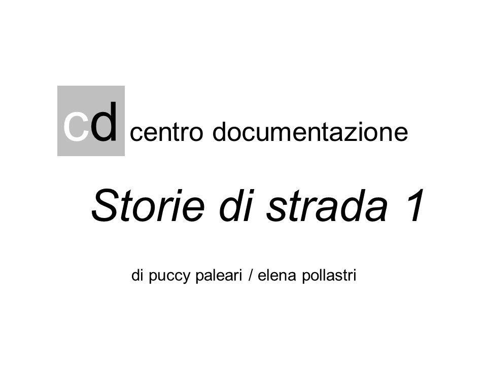 cdcd centro documentazione di puccy paleari / elena pollastri Storie di strada 1