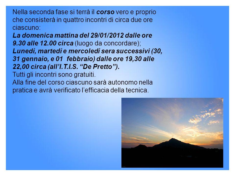 Nella seconda fase si terrà il corso vero e proprio che consisterà in quattro incontri di circa due ore ciascuno: La domenica mattina del 29/01/2012 d
