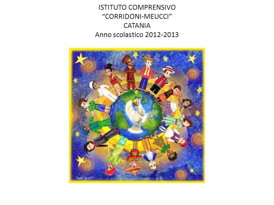 ISTITUTO COMPRENSIVO CORRIDONI-MEUCCI CATANIA Anno scolastico 2012-2013