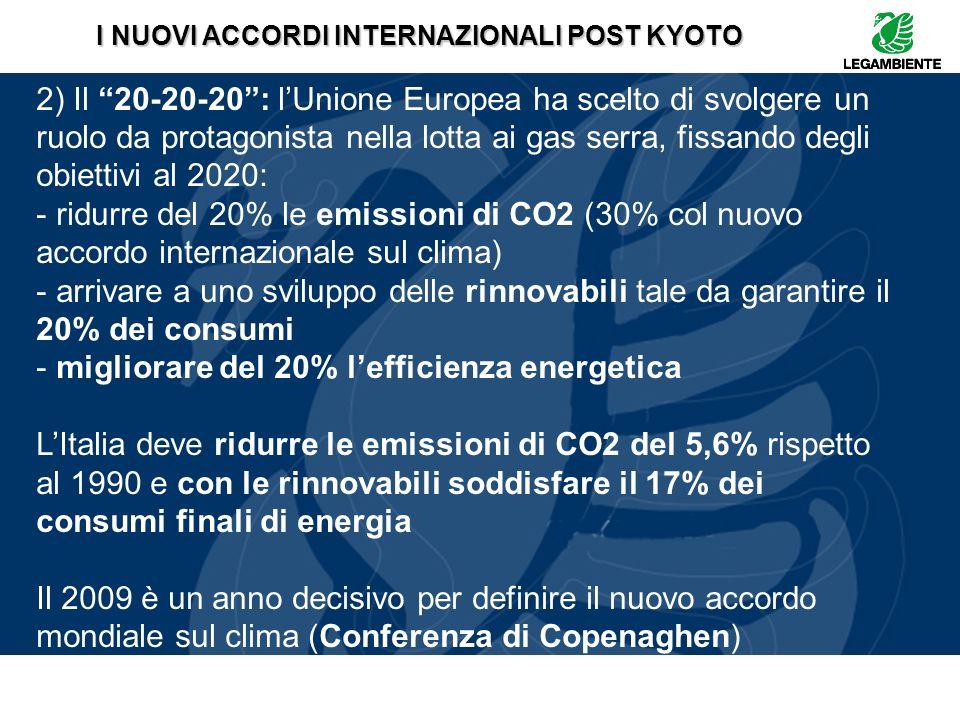 2) Il 20-20-20: lUnione Europea ha scelto di svolgere un ruolo da protagonista nella lotta ai gas serra, fissando degli obiettivi al 2020: - ridurre d