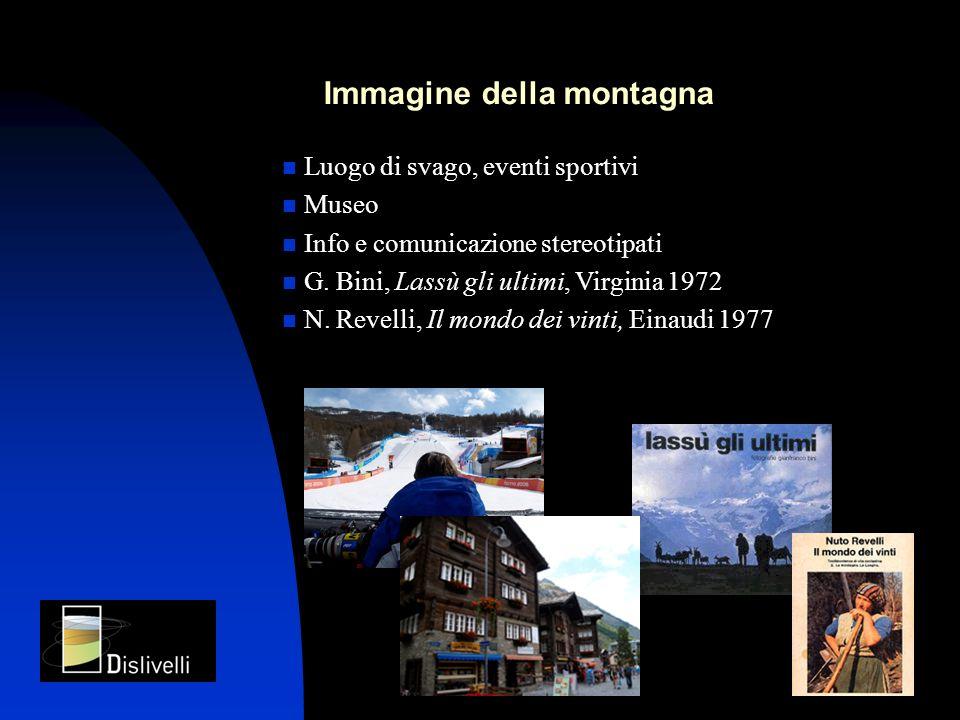 Immagine della montagna Luogo di svago, eventi sportivi Museo Info e comunicazione stereotipati G. Bini, Lassù gli ultimi, Virginia 1972 N. Revelli, I