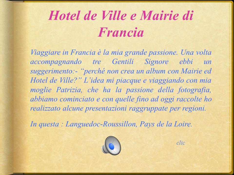 Hotel de Ville e Mairie di Francia Viaggiare in Francia è la mia grande passione.
