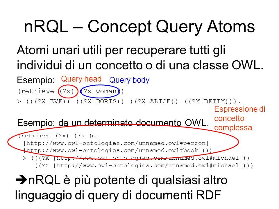 nRQL – Concept Query Atoms Atomi unari utili per recuperare tutti gli individui di un concetto o di una classe OWL.