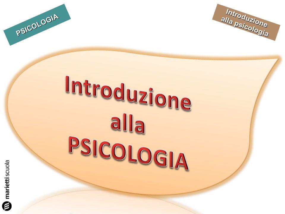 PSICOLOGIA Introduzione alla psicologia